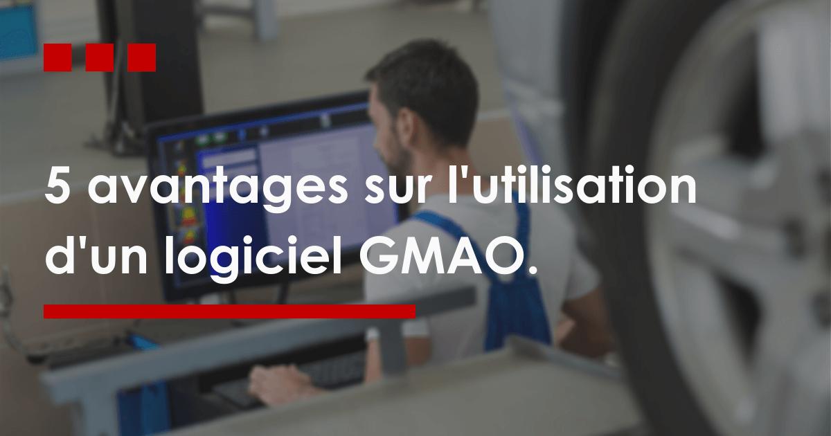 5 avantages sur l'utilisation d'un logiciel GMAO