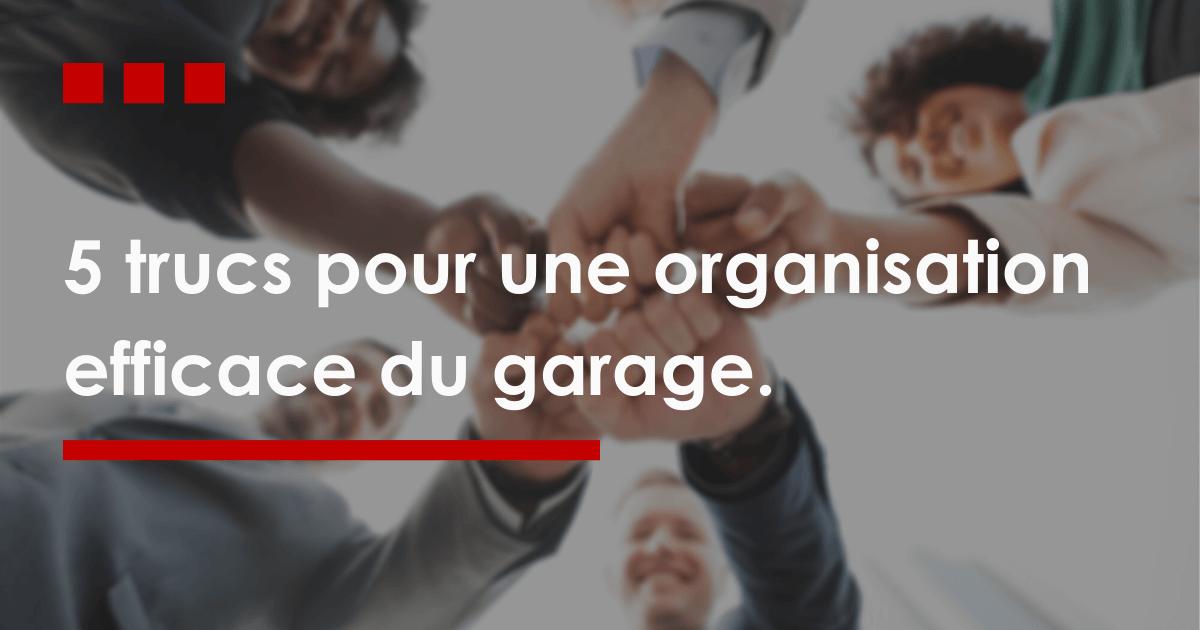 5 trucs pour une organisation efficace du garage
