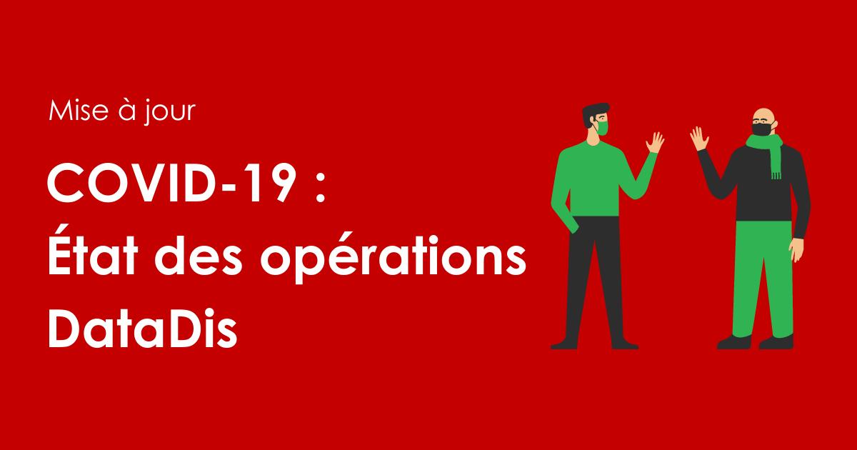 Covid-19 État des opération chez DataDis