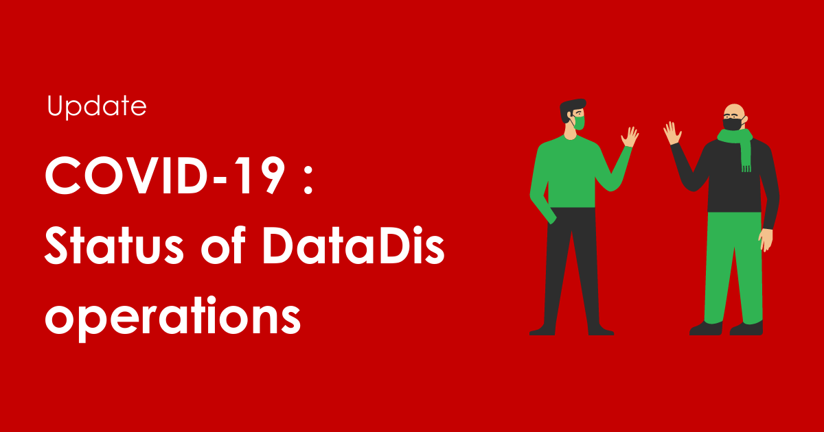 Covid-19 Status of DataDis operations