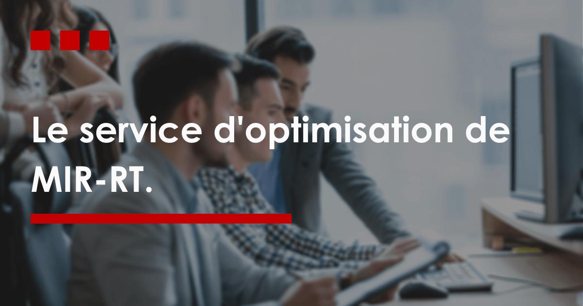 Le service d'optimisation de MIR-RT