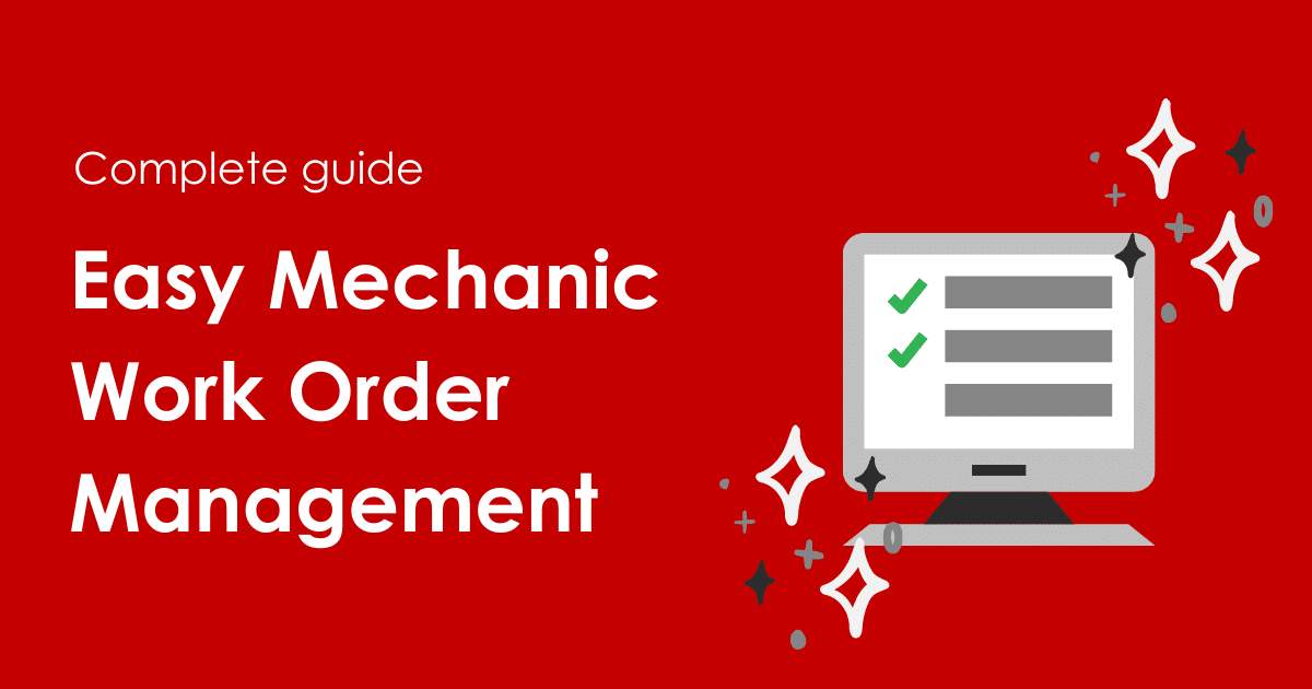 Complete Guide - Easy Mechanic Work Order Management