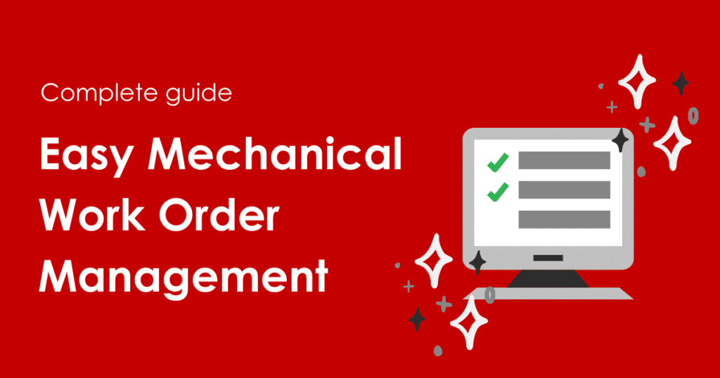 Complete Guide - Easy Mechanical Work Order Management